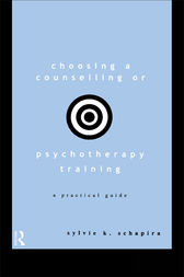 Choosing a Counselling or Psychotherapy Training by Sylvie K. Schapira