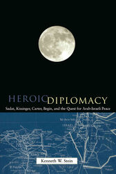 Heroic Diplomacy by Kenneth W. Stein