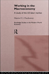 Working in the Macro Economy by Martin F. J. Prachowny