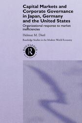 Capital Markets and Corporate Governance in Japan, Germany and the United States by Helmut Dietl