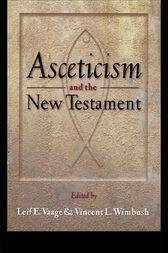 Asceticism and the New Testament by Leif E. Vaage