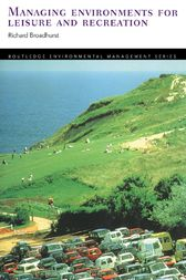 Managing Environments for Leisure and Recreation by Richard Broadhurst