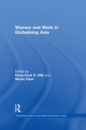 Women and Work in Globalizing Asia by Dong-Sook S. Gills