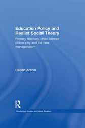 Education Policy and Realist Social Theory by Robert Archer