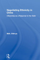 Negotiating Ethnicity in China by Chih-yu Shih