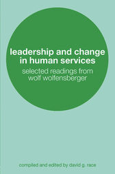 Leadership and Change in Human Services by David Race