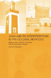 Jihad and its Interpretation in Pre-Colonial Morocco by Amira K. Bennison