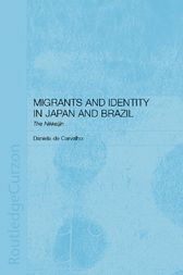 Migrants and Identity in Japan and Brazil by Daniela de Carvalho