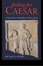 Riding for Caesar by Micheal P. Speidel