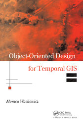 Object-Oriented Design for Temporal GIS by Monica Wachowicz