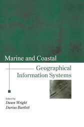 Marine and Coastal Geographical Information Systems by Dawn J. Wright