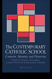 The Contemporary Catholic School by Terence McLaughlin