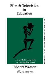Film And Television In Education by Robert Watson