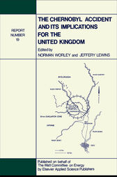 The Chernobyl Accident and its Implications for the United Kingdom by N. Worley
