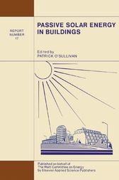 Passive Solar Energy in Buildings by P. O'Sullivan