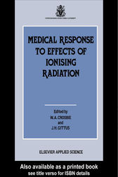 Medical Response to Effects of Ionizing Radiation by W.A. Crosbie
