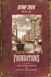 Star Trek: Corps of Engineers: Foundations by Kevin Dilmore