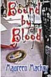 Bound by Blood by Maureen Mackey