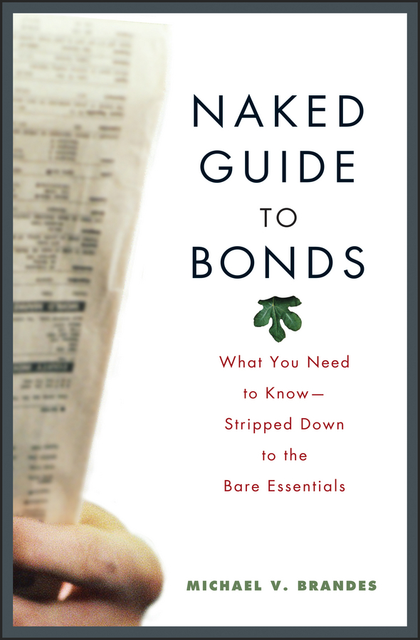 Download Ebook Naked Guide to Bonds by Michael V. Brandes Pdf