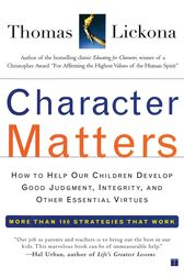Character Matters by Thomas Lickona