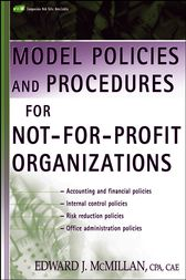 Model Policies and Procedures for Not-for-Profit Organizations by Edward J. McMillan