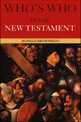 Who's Who in the New Testament by Canon Ronald Brownrigg