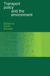 Transport Policy and the Environment by David Banister