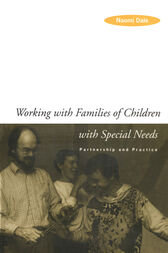 Working with Families of Children with Special Needs by Naomi Dale