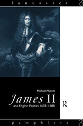 James II and English Politics 1678-1688 by Michael Mullett