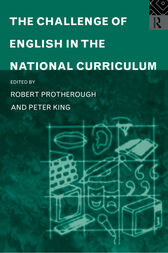 The Challenge of English in the National Curriculum by Peter King