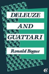 Deleuze and Guattari by Ronald Bogue