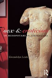Sex and Eroticism in Mesopotamian Literature by Dr Gwendolyn Leick