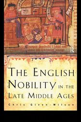 The English Nobility in the Late Middle Ages by Chris Given-Wilson