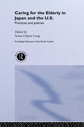 Caring for the Elderly in Japan and the US by Susan Orpett Long