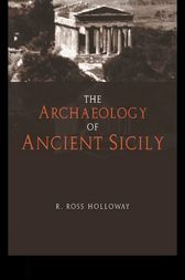 The Archaeology of Ancient Sicily by R. Ross Holloway