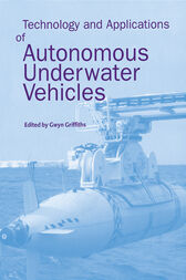 Technology and Applications of Autonomous Underwater Vehicles by Gwyn Griffiths