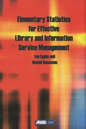 Elementary Statistics for Effective Library and Information Service Management by Leo Egghe
