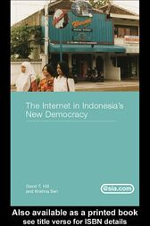 The Internet in Indonesia's New Democracy by David T. Hill