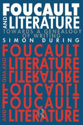 Foucault and Literature by Simon During