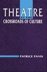 Theatre at the Crossroads of Culture by Patrice Pavis
