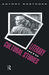 Literary into Cultural Studies by Antony Easthope