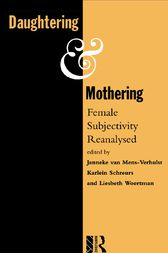 Daughtering and Mothering by KMG Schreurs