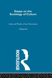 Essays on the Sociology of Culture by Karl Mannheim
