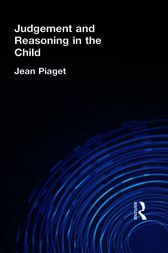 Judgement and Reasoning in the Child by Jean Piaget