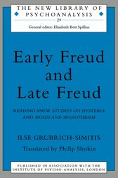 Early Freud and Late Freud by Ilse Grubrich-Simitis