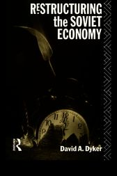 Restructuring the Soviet Economy by David A. Dyker