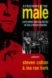 Screening the Male by Steve Cohan