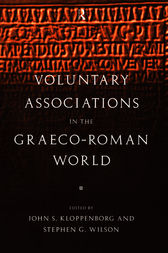 Voluntary Associations in the Graeco-Roman World by John S. Kloppenborg