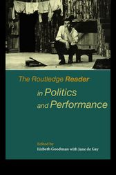 The Routledge Reader in Politics and Performance by Jane de Gay