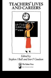 Teachers' Lives And Careers by Dr Stephen J Ball